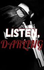 Listen, Darling by FaithPillbeam