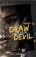 [LONGFIC][ALLKOOK/DRAW DEVIL][Drop] by Gabotkookbot