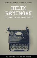 BILIK RENUNGAN (AKU HANYA MENCURAHKANNYA) by unggahrasa