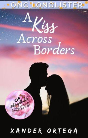 A Kiss Across Borders (ONC 2020) ✔
