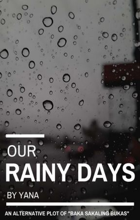 Our Rainy Days by Yanniee05