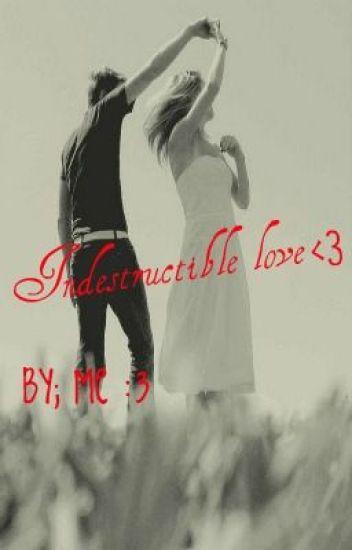 Indestructible Love <3