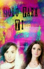 Solo para ti (Demi Lovato y tú) #EDITANDO# by Lovatic_Warrior