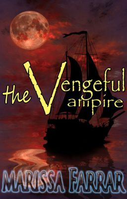 The Vengeful Vampire (Prequel to the Serenity Series)
