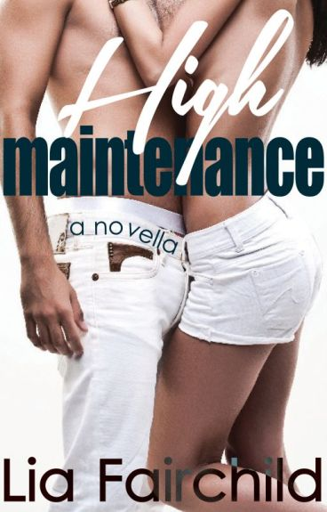 High Maintenance (Sample Chapters) by LiaFairchild