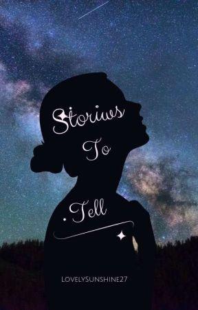 Stories To Tell by LovelySunshine27
