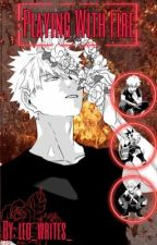 playing with fire ➳♥ a bnha fanfic by leo_writes_