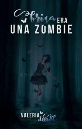 Brisa era una zombie © by ValeriaDuval