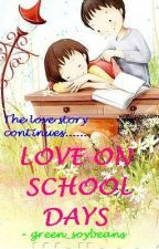 LOSV BOOK 2: LOVE ON SCHOOL DAYS by green_soybeans