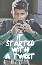 It Started With A Tweet (One Direction // Zayn Malik Story) by messedupbun