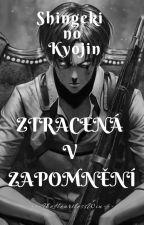 Shingeki no Kyojin - ZTRACENÁ V ZAPOMNĚNÍ by TheHeartlessWin
