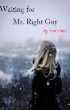 Waiting for Mr. Right Guy by iemotaku