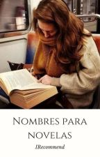 Nombres para novelas by IRecommend
