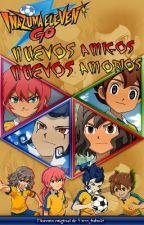 """Inazuma Eleven Go """"Nuevos Amigos...Nuevos Amorios"""" by shiro_fubuki"""