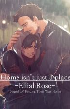 Home isn't just a place by Elliahrose