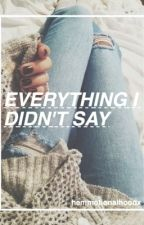 Everything i didn't say // 5sos by hemmotionalhoodx