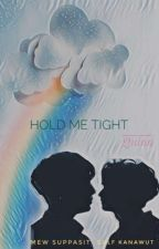 Hold Me Tight by 6Quinn