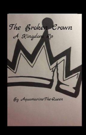 The Broken Crown by Aquamarine-The-Queen