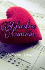 Nuestra Canción [Especial San Valentín CDM-CDMU] by Valkyrie_Books