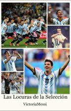 Las locuras de la Selección by leo_mxssi