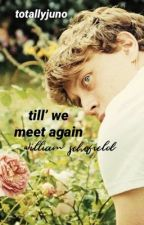 till' we meet again, william schofield by totallyjuno