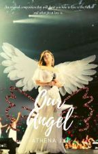 Our Angel by AthenaJxJ