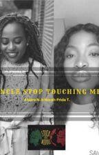 """Uncle Stop Touching Me""  by EnlaraLalaNdum"