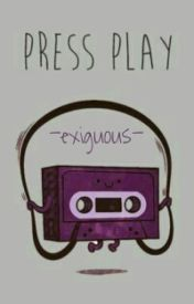 Press Play by -exiguous-