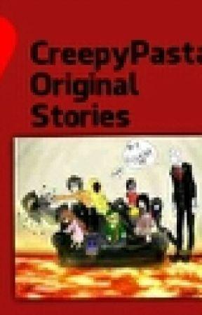 CreepyPasta Original Stories by kate281