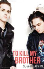 To Kill My Brother (Gerard Way One-Shot) by SeraphStarshine