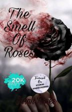 The Smell of Roses by Sarahpooh2