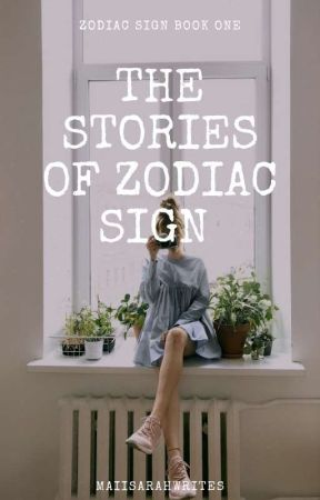 The Stories Of Zodiac Signs  by maisarahwrites