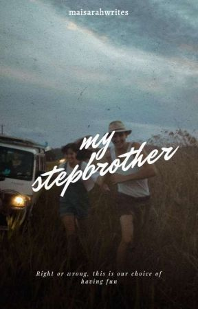 My Stepbrother (NEW EDITION) by maisarahwrites