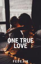 ONE TRUE LOVE by fedejik