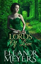 Regency Romance: The Lords of Love (A Prequel to Wardington Park) (COMPLETED) by Eleanormeyers