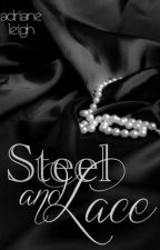 Steel and Lace (Saga Lace 1) by MarealtC