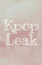 Kpop Leak!! by RozeinJjin