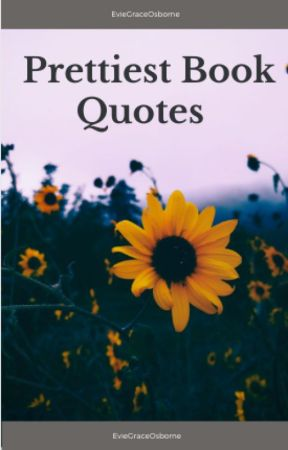 Prettiest Book Quotes by EvieGraceOsborne