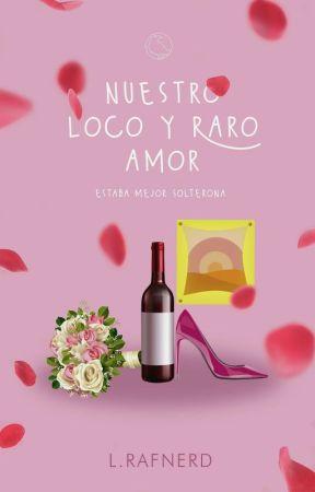 Nuestro loco y raro amor by -4NGEL-