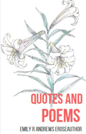 Quotes & Poems by ERoseAuthor