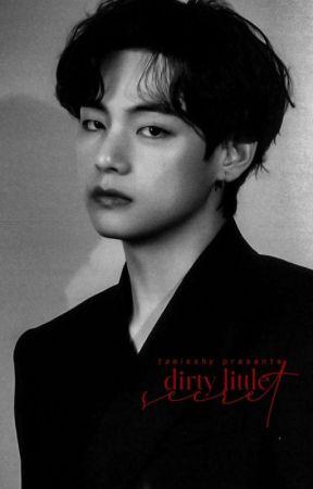Dirty Little Secret || KTH FF by taeisshy