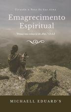 Emagrecimento Espiritual by PrMcruz