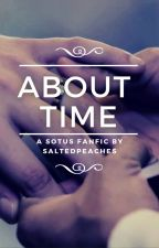 About Time (A SOTUS Valentine's Day Special) [Complete] by salted_peaches
