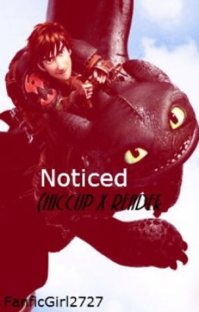 Noticed (Hiccup x Reader) by GhistWrite