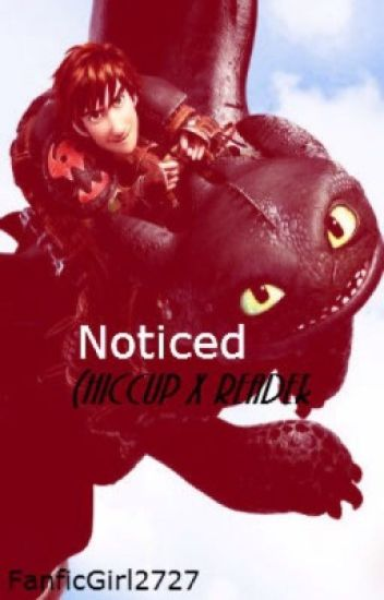 Noticed (Hiccup x Reader)