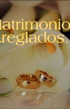 Matrimonios Arreglados by LeilaniViguerasCoron