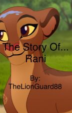 The Story Of...Rani by TheLionGuard8