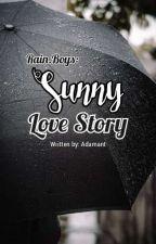 Rain.Boys: Sunny Love Story by Adamant