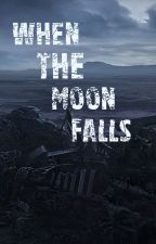 When The Moon Falls by angelwings1232