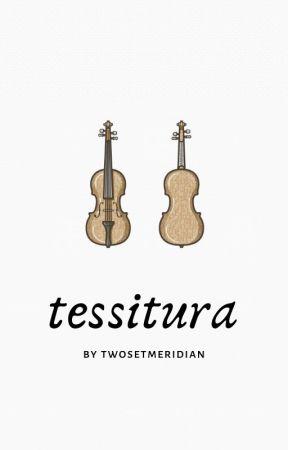 tessitura by twosetmeridian